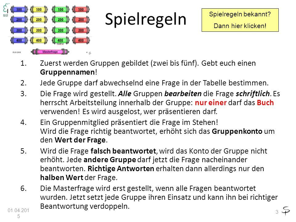 Spielregeln 1.Zuerst werden Gruppen gebildet (zwei bis fünf).