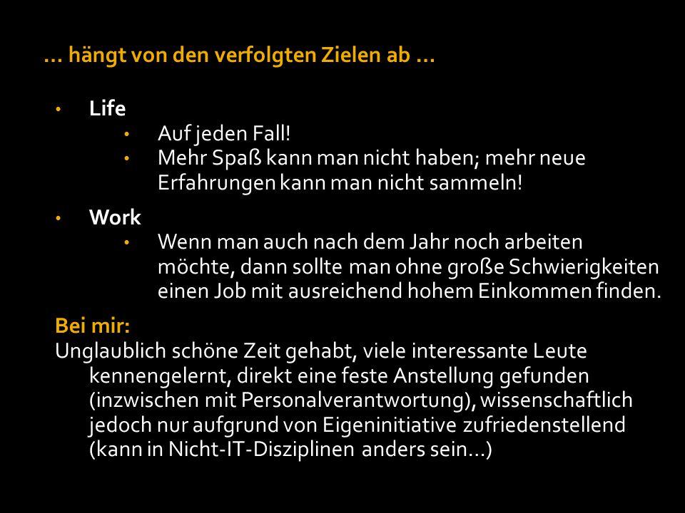… hängt von den verfolgten Zielen ab … Life Auf jeden Fall.