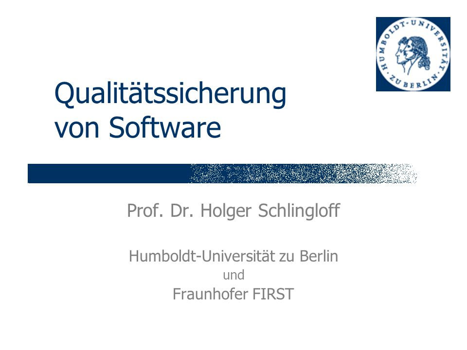 Folie 2 H.Schlingloff, Software-Qualitätssicherung 7.1.2004 3.