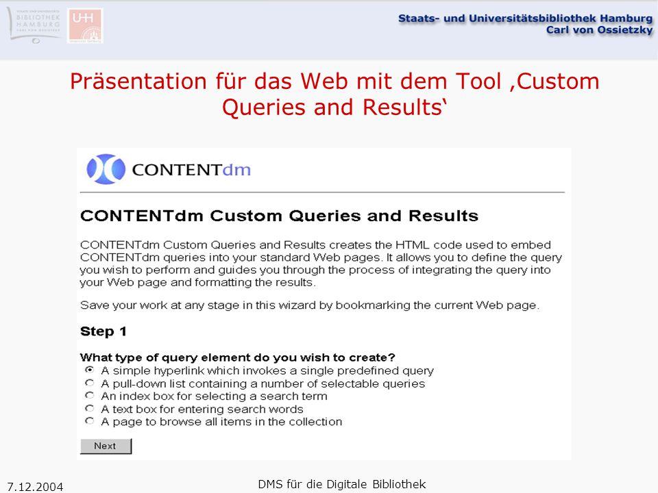 7.12.2004 DMS für die Digitale Bibliothek Präsentation für das Web mit dem Tool 'Custom Queries and Results'