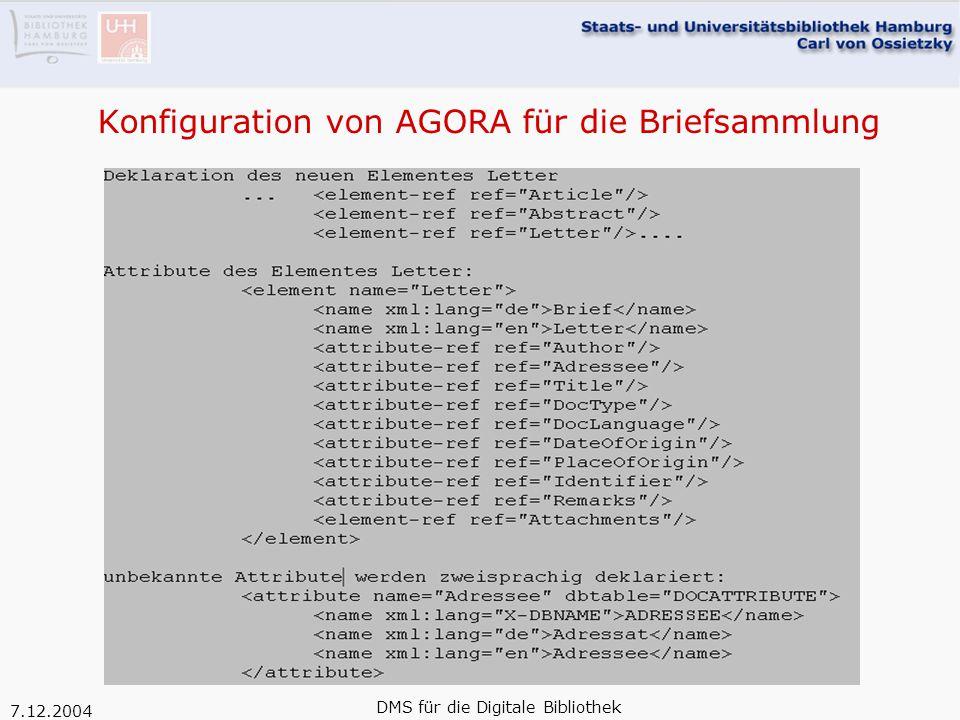7.12.2004 DMS für die Digitale Bibliothek Konfiguration von AGORA für die Briefsammlung