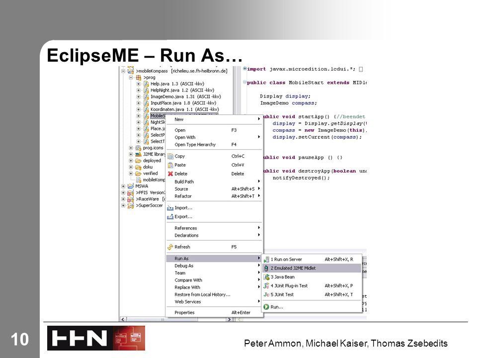 Peter Ammon, Michael Kaiser, Thomas Zsebedits 10 EclipseME – Run As…