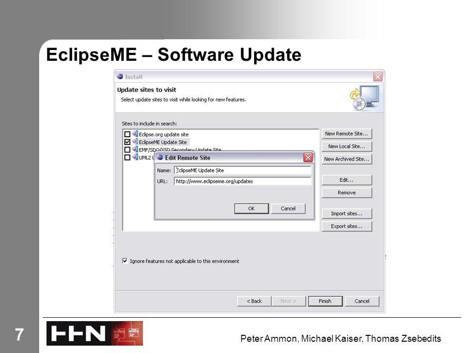 Peter Ammon, Michael Kaiser, Thomas Zsebedits 7 EclipseME – Software Update