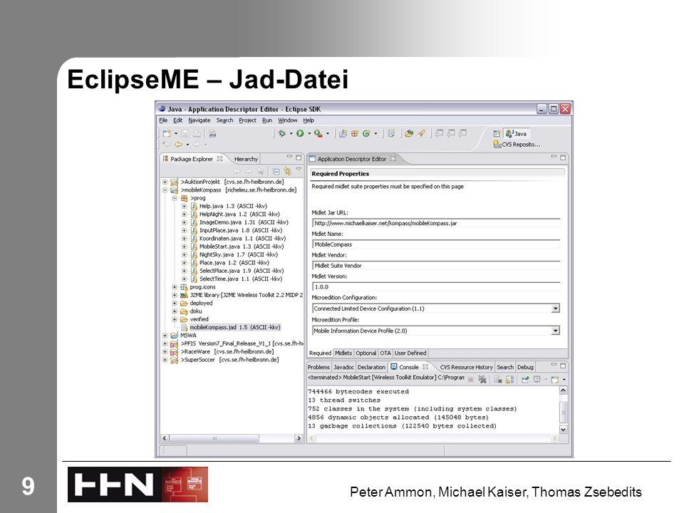 Peter Ammon, Michael Kaiser, Thomas Zsebedits 9 EclipseME – Jad-Datei