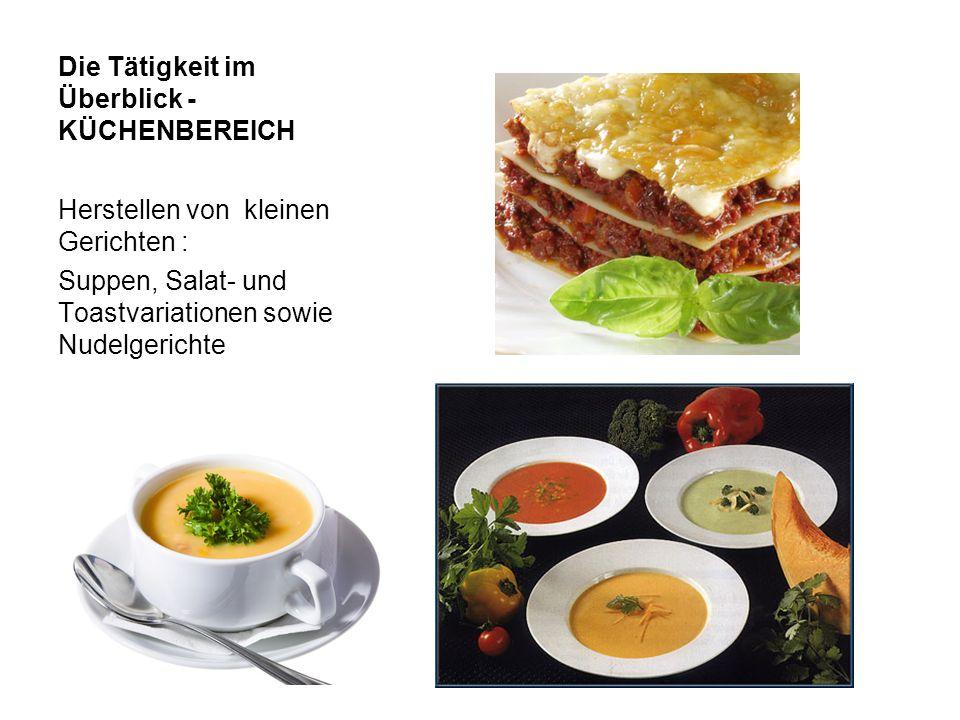 Die Tätigkeit im Überblick - KÜCHENBEREICH Herstellen von kleinen Gerichten : Suppen, Salat- und Toastvariationen sowie Nudelgerichte