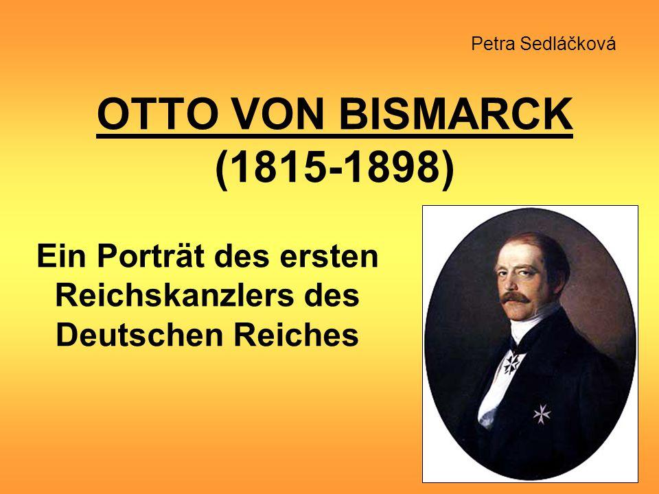 OTTO VON BISMARCK (1815-1898) Ein Porträt des ersten Reichskanzlers des Deutschen Reiches Petra Sedláčková