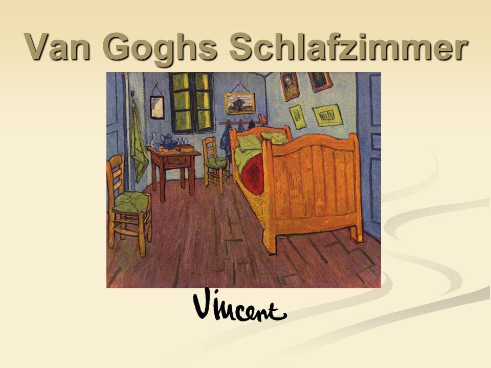 Van Goghs Schlafzimmer