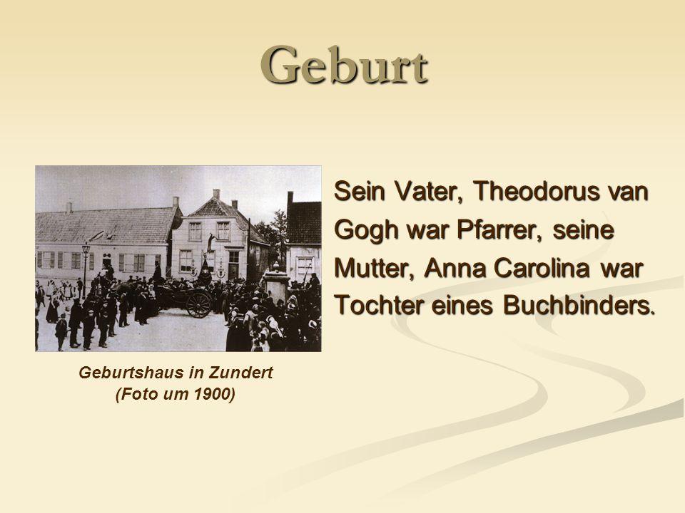 Geburt Sein Vater, Theodorus van Gogh war Pfarrer, seine Mutter, Anna Carolina war Tochter eines Buchbinders.
