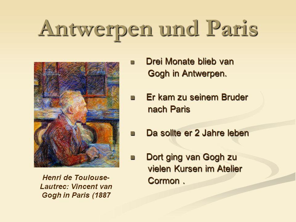 Antwerpen und Paris Drei Monate blieb van Drei Monate blieb van Gogh in Antwerpen.