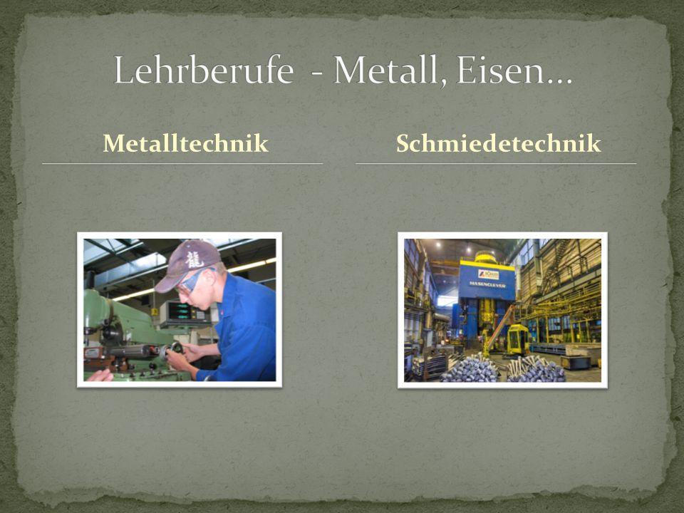 MetalltechnikSchmiedetechnik