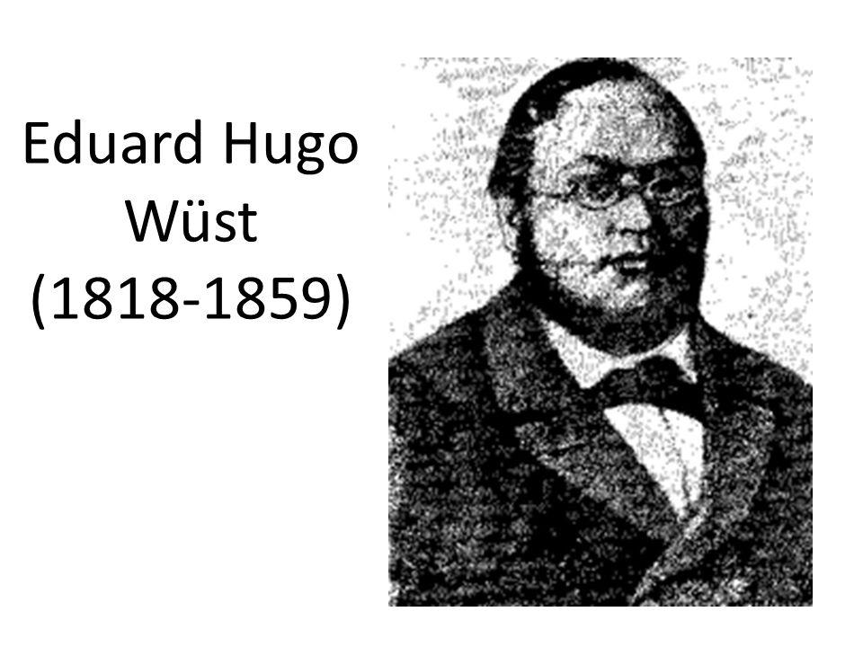 Eduard Hugo Wüst (1818-1859)
