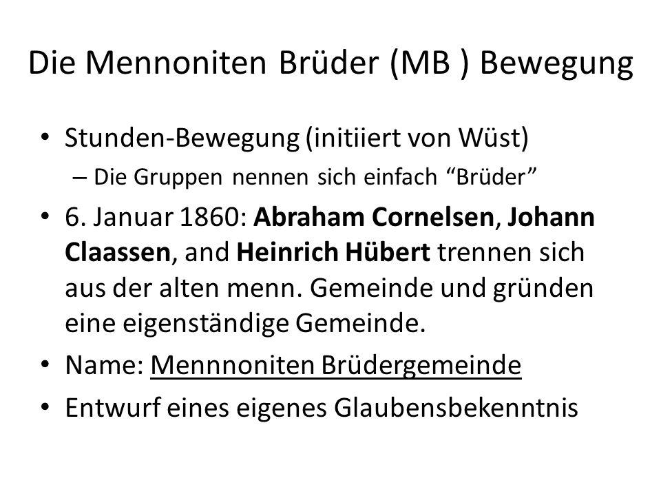 """Die Mennoniten Brüder (MB ) Bewegung Stunden-Bewegung (initiiert von Wüst) – Die Gruppen nennen sich einfach """"Brüder"""" 6. Januar 1860: Abraham Cornelse"""