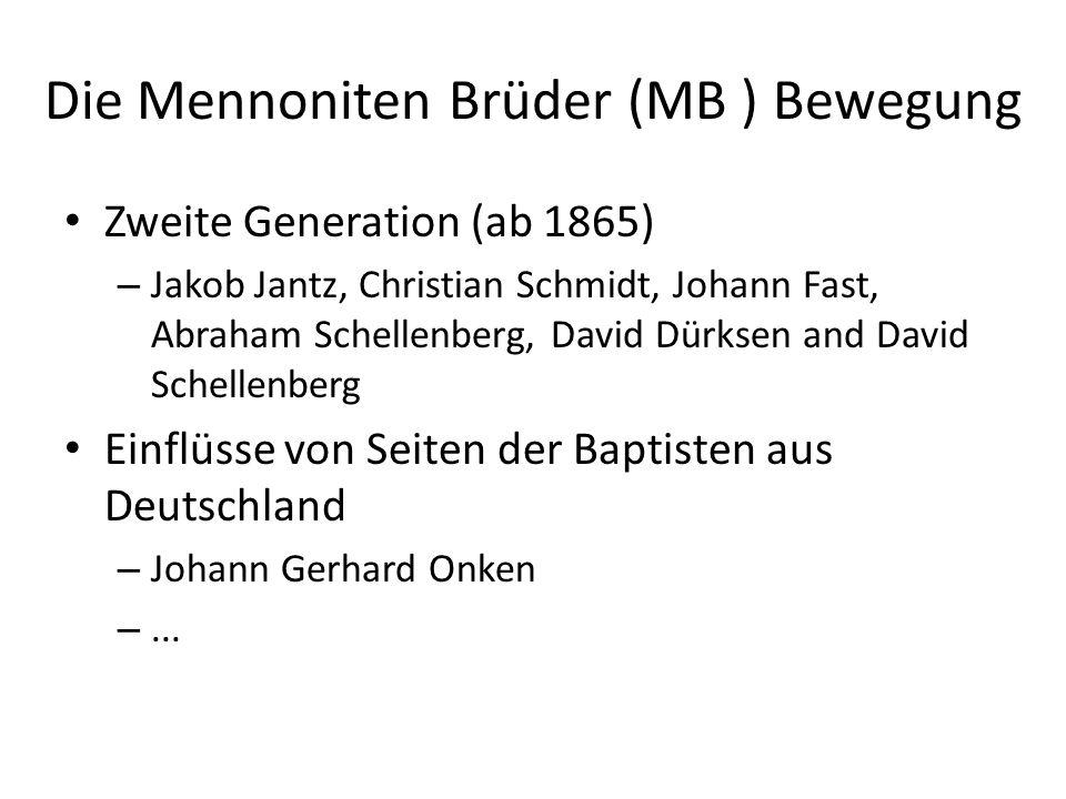 Die Mennoniten Brüder (MB ) Bewegung Zweite Generation (ab 1865) – Jakob Jantz, Christian Schmidt, Johann Fast, Abraham Schellenberg, David Dürksen an
