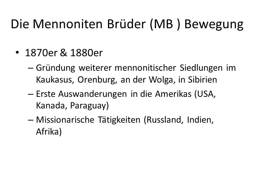 Die Mennoniten Brüder (MB ) Bewegung 1870er & 1880er – Gründung weiterer mennonitischer Siedlungen im Kaukasus, Orenburg, an der Wolga, in Sibirien –