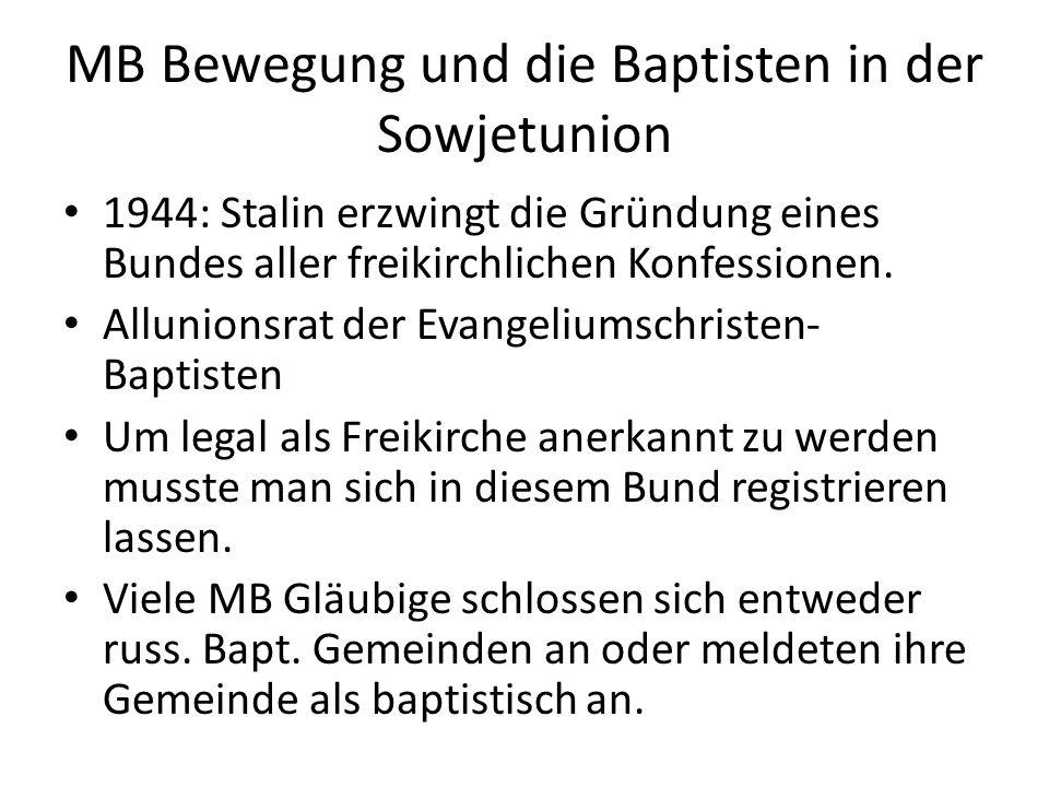 MB Bewegung und die Baptisten in der Sowjetunion 1944: Stalin erzwingt die Gründung eines Bundes aller freikirchlichen Konfessionen. Allunionsrat der
