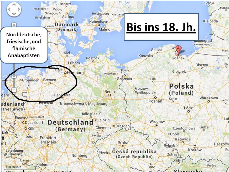 Norddeutsche, friesische, und flamische Anabaptisten Bis ins 18. Jh.