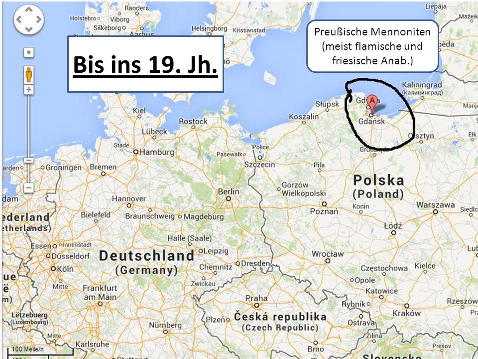 Preußische Mennoniten (meist flamische und friesische Anab.) Bis ins 19. Jh.