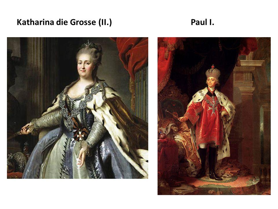 Katharina die Grosse (II.)Paul I.