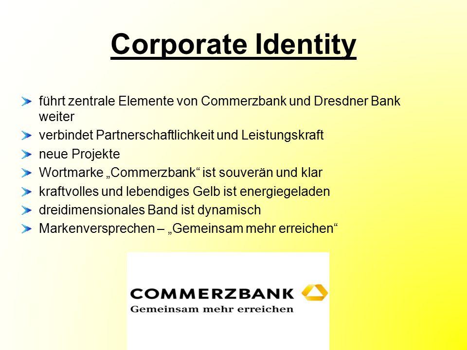 Corporate Identity führt zentrale Elemente von Commerzbank und Dresdner Bank weiter verbindet Partnerschaftlichkeit und Leistungskraft neue Projekte W