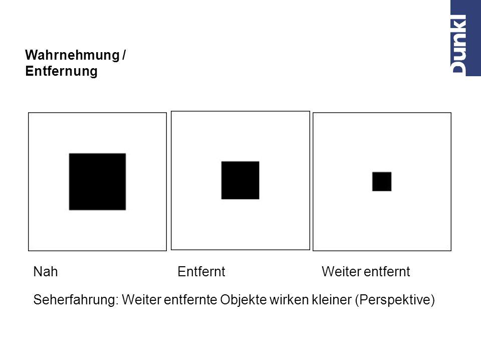 Wahrnehmung / Entfernung NahEntferntWeiter entfernt Seherfahrung: Weiter entfernte Objekte wirken heller (Atmosphäre)
