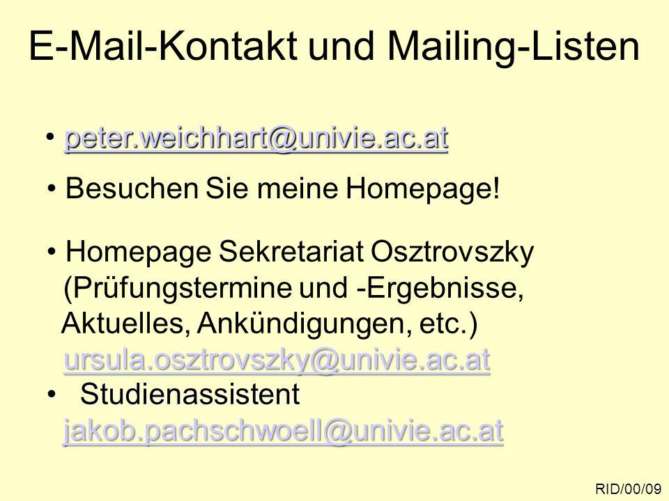 RID/00/09 E-Mail-Kontakt und Mailing-Listen peter.weichhart@univie.ac.at peter.weichhart@univie.ac.atpeter.weichhart@univie.ac.at Besuchen Sie meine H