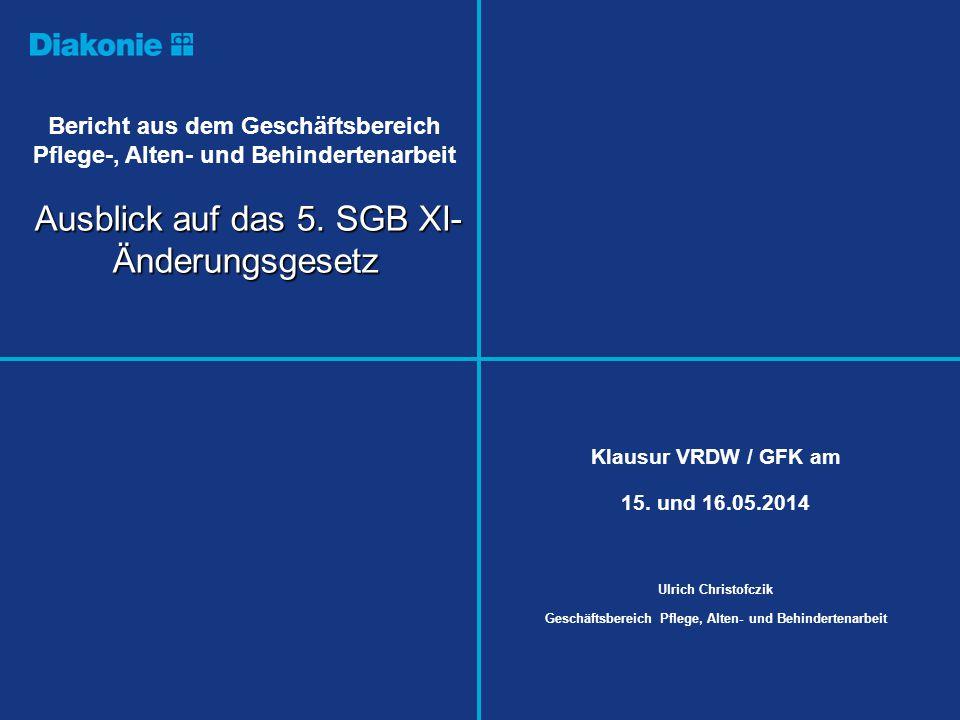 Präsentationsvorlage Ausblick auf das 5. SGB XI- Änderungsgesetz Bericht aus dem Geschäftsbereich Pflege-, Alten- und Behindertenarbeit Ausblick auf d