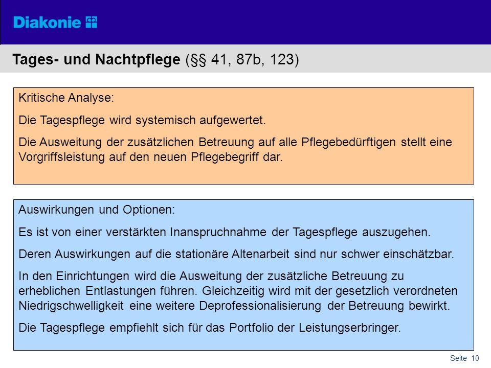 Seite 10 Tages- und Nachtpflege (§§ 41, 87b, 123) Kritische Analyse: Die Tagespflege wird systemisch aufgewertet.