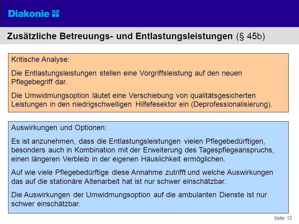 Seite 12 Zusätzliche Betreuungs- und Entlastungsleistungen (§ 45b) Kritische Analyse: Die Entlastungsleistungen stellen eine Vorgriffsleistung auf den