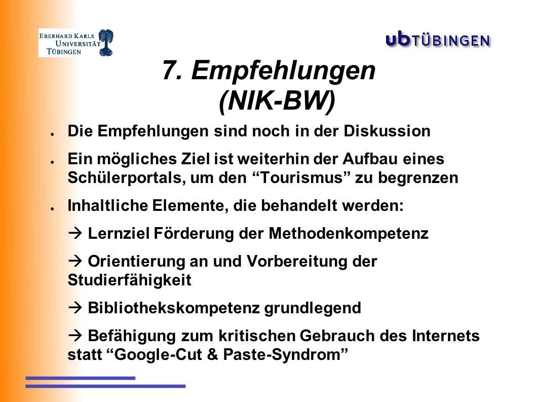 """7. Empfehlungen (NIK-BW) ● Die Empfehlungen sind noch in der Diskussion ● Ein mögliches Ziel ist weiterhin der Aufbau eines Schülerportals, um den """"To"""