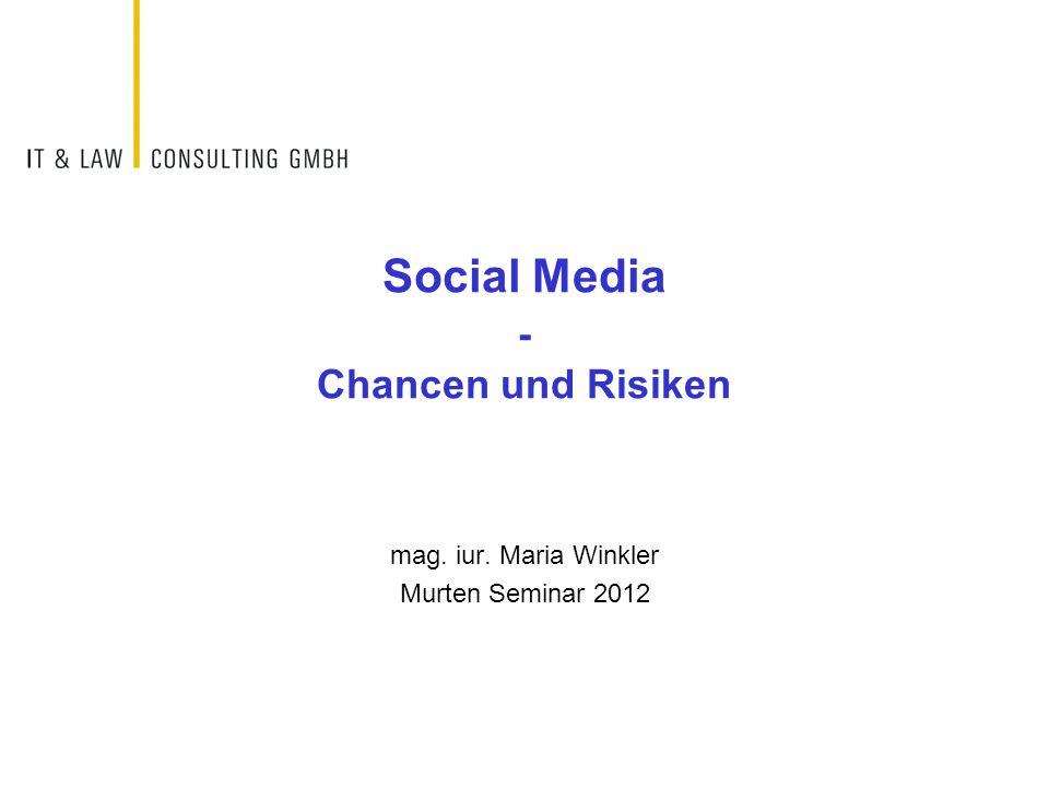 Social Media - Chancen und Risiken mag. iur. Maria Winkler Murten Seminar 2012