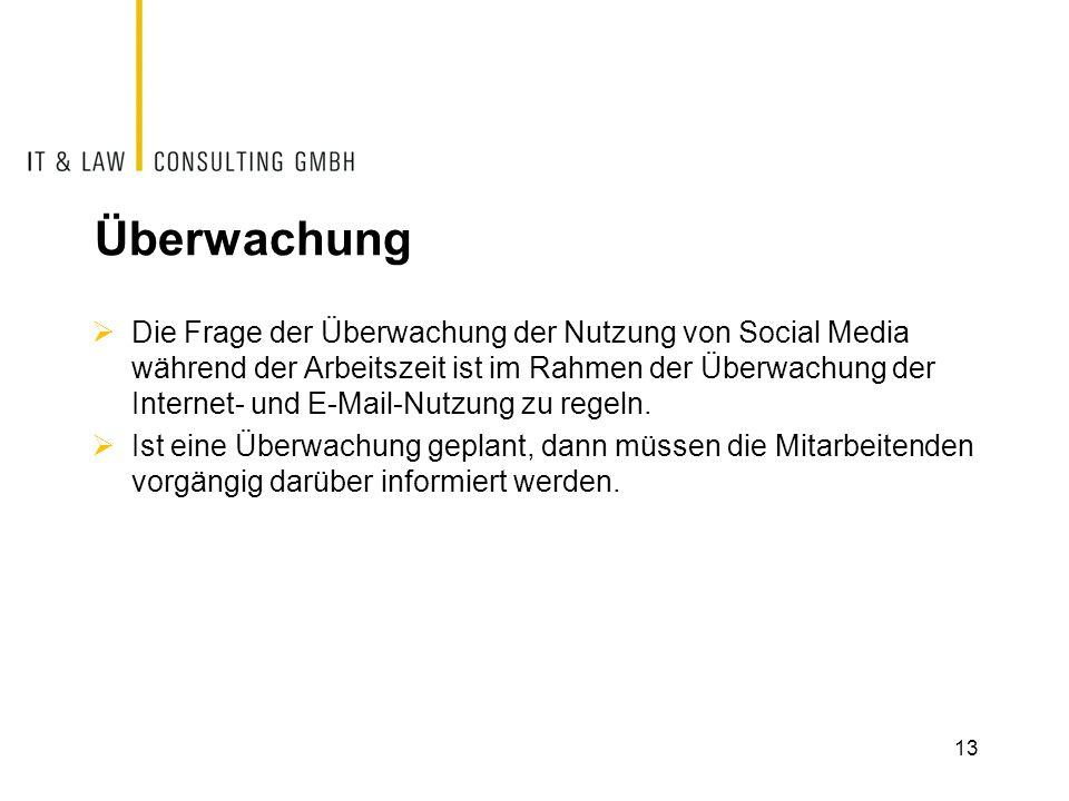 Überwachung  Die Frage der Überwachung der Nutzung von Social Media während der Arbeitszeit ist im Rahmen der Überwachung der Internet- und E-Mail-Nu