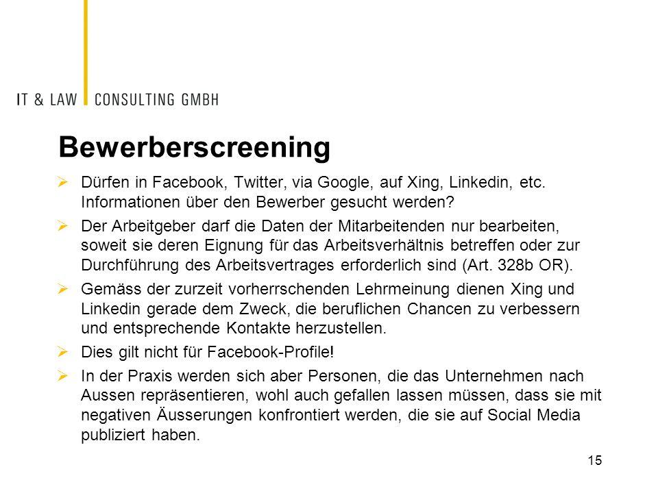 Bewerberscreening  Dürfen in Facebook, Twitter, via Google, auf Xing, Linkedin, etc. Informationen über den Bewerber gesucht werden?  Der Arbeitgebe
