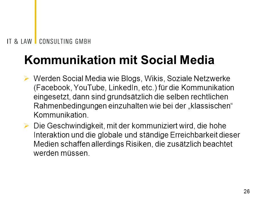 Kommunikation mit Social Media  Werden Social Media wie Blogs, Wikis, Soziale Netzwerke (Facebook, YouTube, LinkedIn, etc.) für die Kommunikation ein