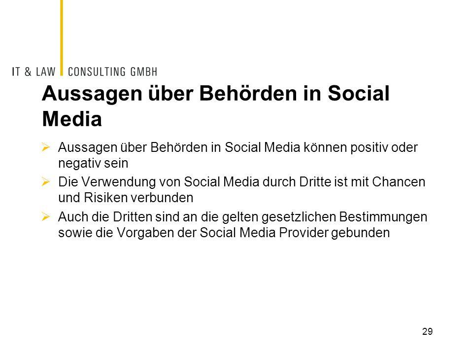 Aussagen über Behörden in Social Media  Aussagen über Behörden in Social Media können positiv oder negativ sein  Die Verwendung von Social Media dur