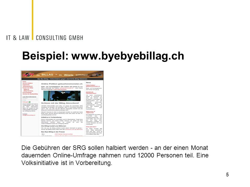 Beispiel: www.byebyebillag.ch Die Gebühren der SRG sollen halbiert werden - an der einen Monat dauernden Online-Umfrage nahmen rund 12000 Personen tei