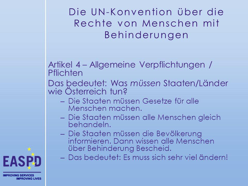 Die UN-Konvention über die Rechte von Menschen mit Behinderungen Artikel 4 – Allgemeine Verpflichtungen / Pflichten Das bedeutet: Was müssen Staaten/L