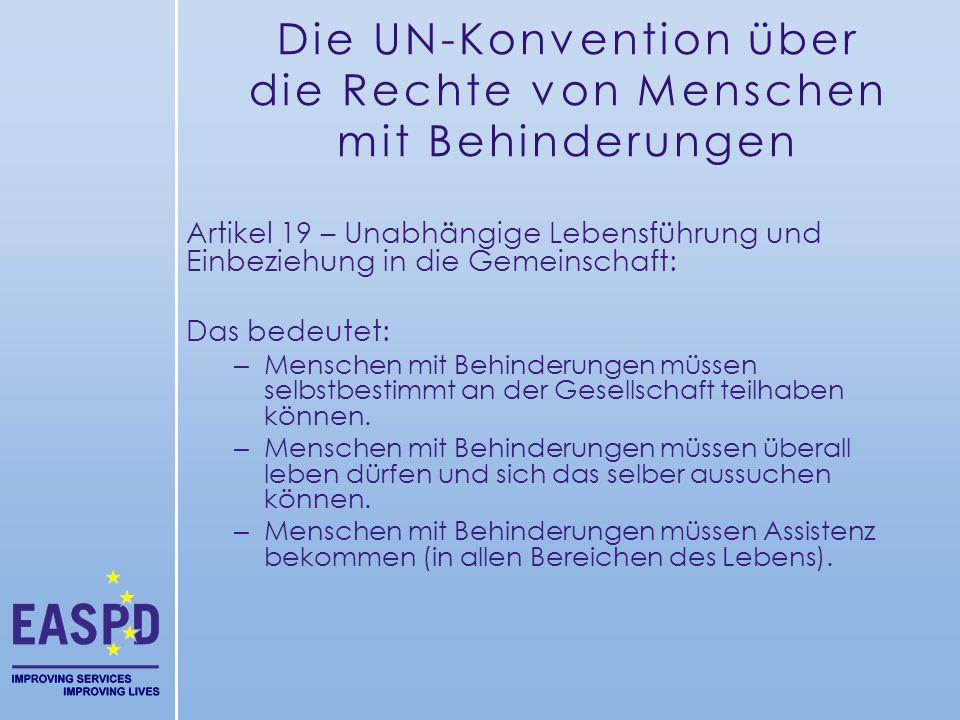 Die UN-Konvention über die Rechte von Menschen mit Behinderungen Artikel 19 – Unabhängige Lebensführung und Einbeziehung in die Gemeinschaft: Das bede