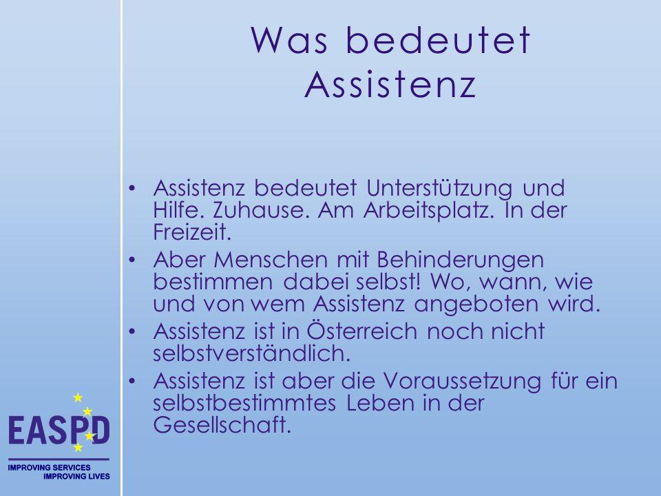 Was bedeutet Assistenz Assistenz bedeutet Unterstützung und Hilfe. Zuhause. Am Arbeitsplatz. In der Freizeit. Aber Menschen mit Behinderungen bestimme