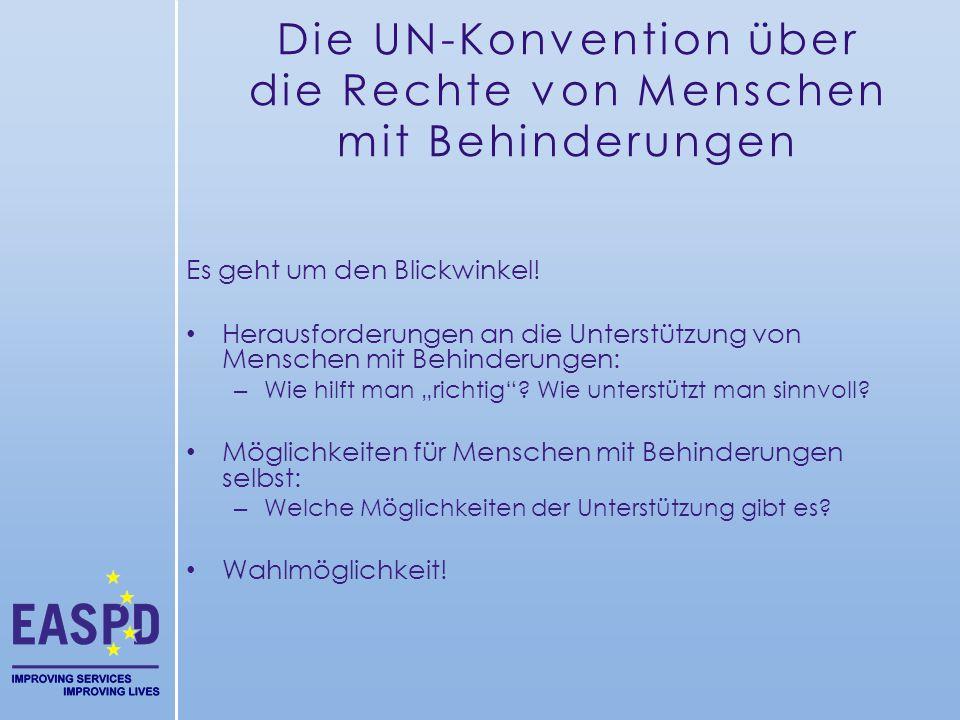 Die UN-Konvention über die Rechte von Menschen mit Behinderungen Es geht um den Blickwinkel! Herausforderungen an die Unterstützung von Menschen mit B