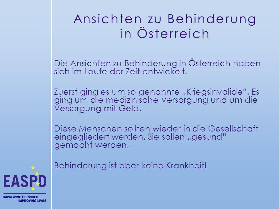 Ansichten zu Behinderung in Österreich Die Ansichten zu Behinderung in Österreich haben sich im Laufe der Zeit entwickelt. Zuerst ging es um so genann