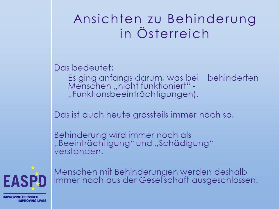 """Ansichten zu Behinderung in Österreich Das bedeutet: Es ging anfangs darum, was bei behinderten Menschen """"nicht funktioniert"""" - """"Funktionsbeeinträchti"""
