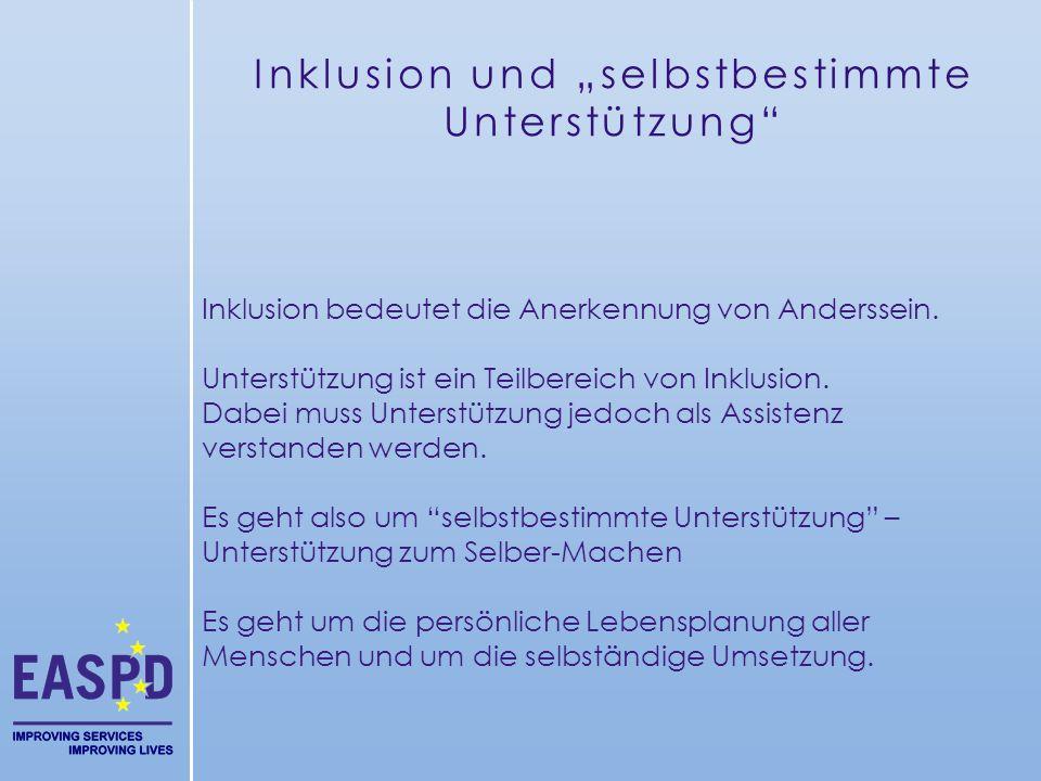 """Inklusion und """"selbstbestimmte Unterstützung"""" Inklusion bedeutet die Anerkennung von Anderssein. Unterstützung ist ein Teilbereich von Inklusion. Dabe"""