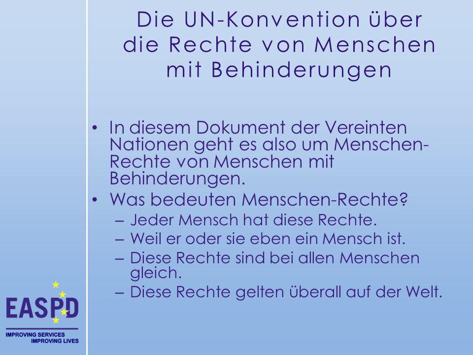 In diesem Dokument der Vereinten Nationen geht es also um Menschen- Rechte von Menschen mit Behinderungen. Was bedeuten Menschen-Rechte? – Jeder Mensc