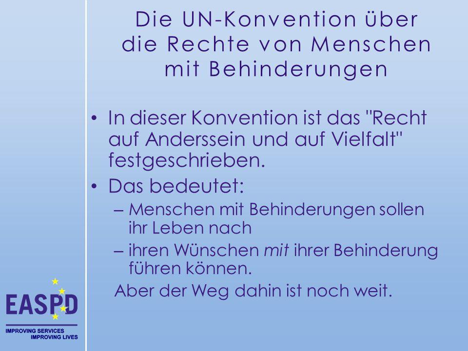 Die UN-Konvention über die Rechte von Menschen mit Behinderungen In dieser Konvention ist das