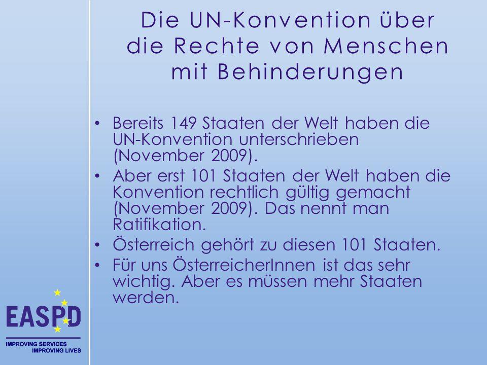 Die UN-Konvention über die Rechte von Menschen mit Behinderungen Bereits 149 Staaten der Welt haben die UN-Konvention unterschrieben (November 2009).