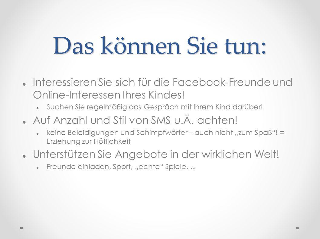 Das können Sie tun: Interessieren Sie sich für die Facebook-Freunde und Online-Interessen Ihres Kindes.