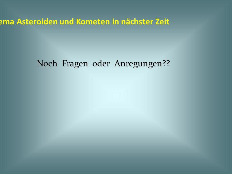Sternwarte in Durmersheim zum Thema Asteroiden und Kometen in nächster Zeit Noch Fragen oder Anregungen