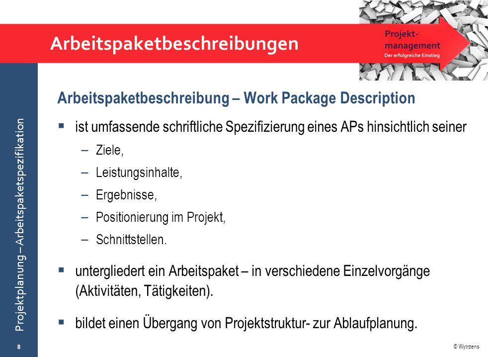 © Wytrzens Projektplanung – Arbeitspaketspezifikation Auswertung der Übung zur Arbeitspaketspezifikation 19  Entsprechen die Ausarbeitungen zum AP den Zielen des Gesamtprojekts.