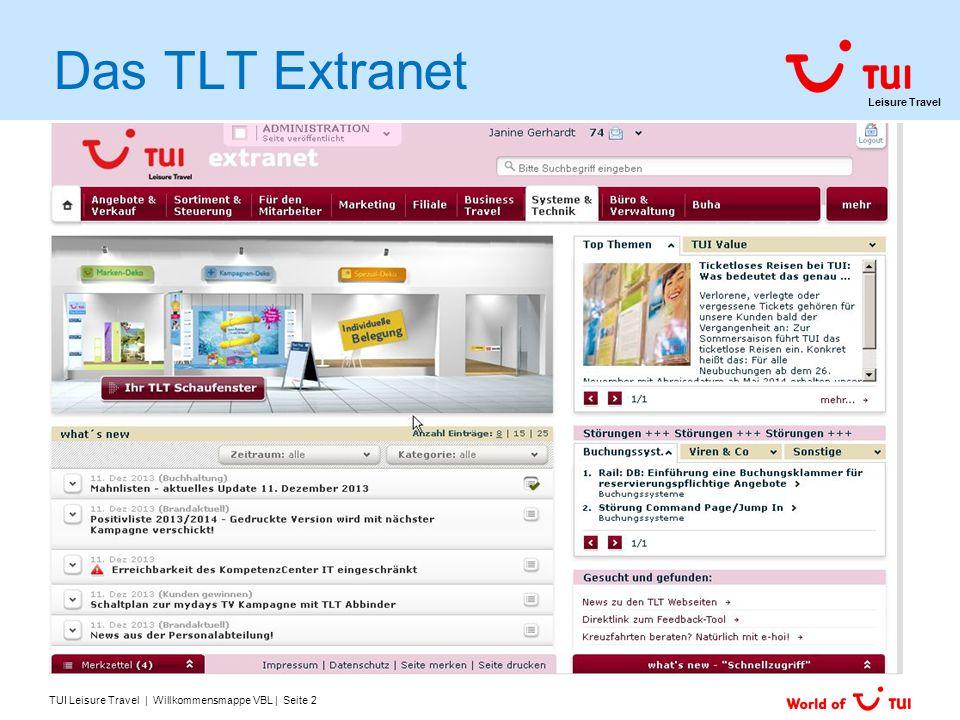 Leisure Travel TUI Leisure Travel | Willkommensmappe VBL | Seite 3 TLT Extranet Vertriebliche Informations-Plattform Nr.