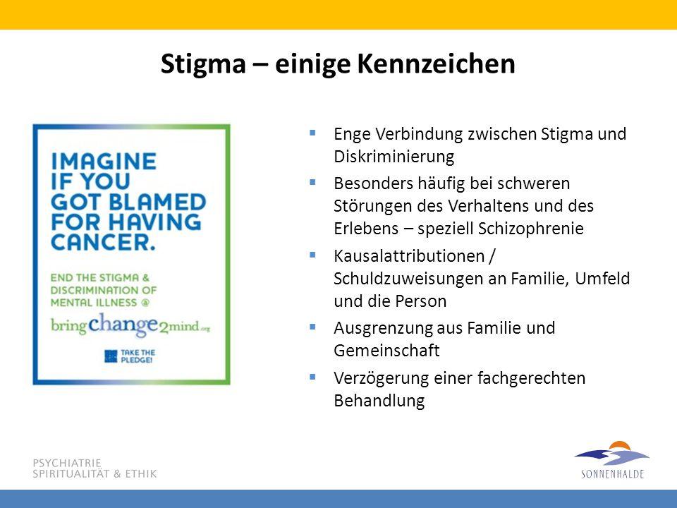 Stigma – einige Kennzeichen  Enge Verbindung zwischen Stigma und Diskriminierung  Besonders häufig bei schweren Störungen des Verhaltens und des Erl